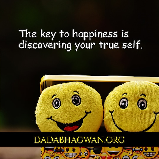 The key to happiness is discovering your true Self.   Read more on: https://www.dadabhagwan.org/discover-happiness  #happiness #self #soul #soul