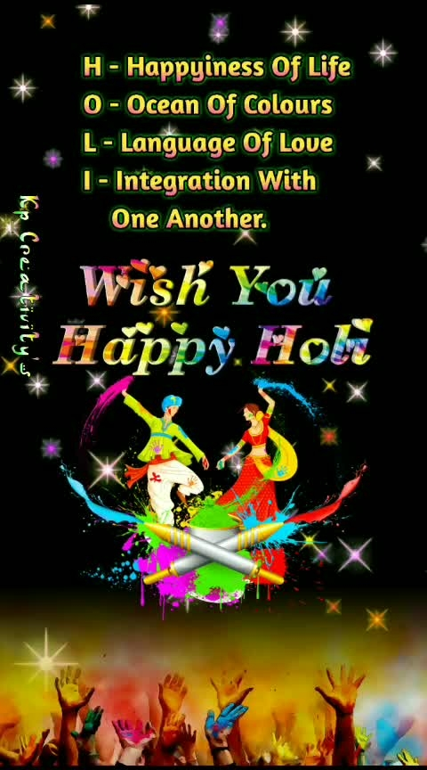 H-happiness of life o-ocean of colours l-langvage of love i-integration with one another wish u happy holi