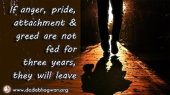 Do You Know that if anger, pride, attachment and greed are not fed for three years, they will leave? This is because each has its specific diet, which people provide everyday and so they grow healthy and strong.   Find out more: https://www.dadabhagwan.org/path-to-happiness/self-help/anger-management/how-to-remove-anger-from-life/  #anger #pride #attachment #spiritual #spirituality