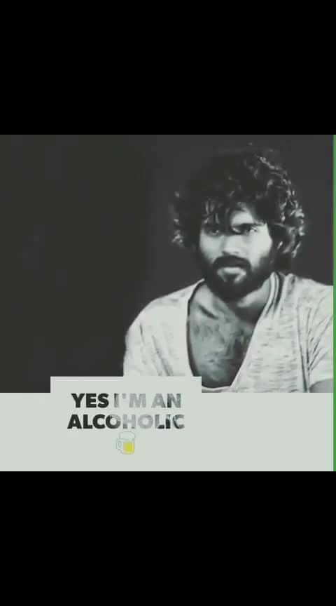 I have a 💓 problem#alcoholic #arjunreddy #rowdy #vijaydevarakondafc