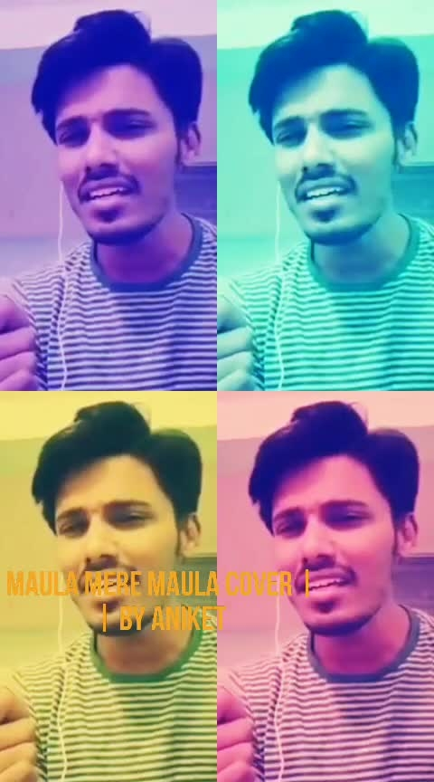 Maula mere Maula Cover by Aniket #roposo #ropo-daily #followers #roposostarchannel #risingstaronroposo #risingstar #hindisong #coversong #pune #nasik #maharashtra #election2019 #roposo-fun #followall