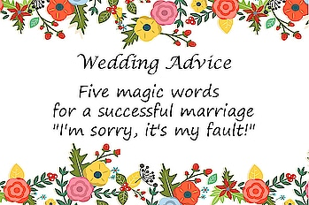 """Five magic words for a successful marriage """"I'm Sorry, it's my fault!""""  #marriageadvice #weddingquotes #happymarriedlife #marriedlife  #weddingstuff #weddingideas #weddingtips #happywifehappylife"""