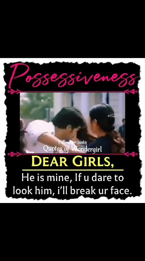 that is the possessivenees f girls... 💞😊