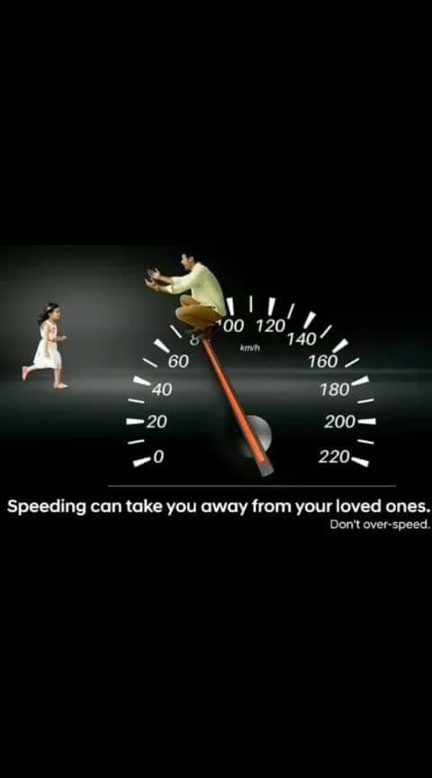 Speeding takes you away from your loved ones #speed #speed_limit #lifelessons #goslow