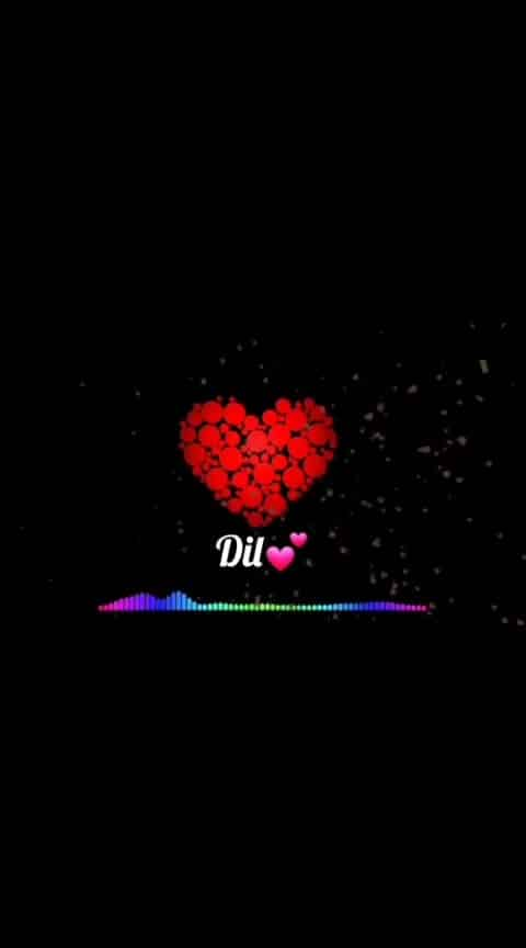 #dil ❤  #lovestatus 🌹