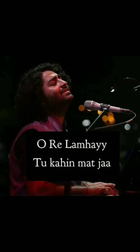 #O re lamhe tu kahi mat ja #arijit_singh