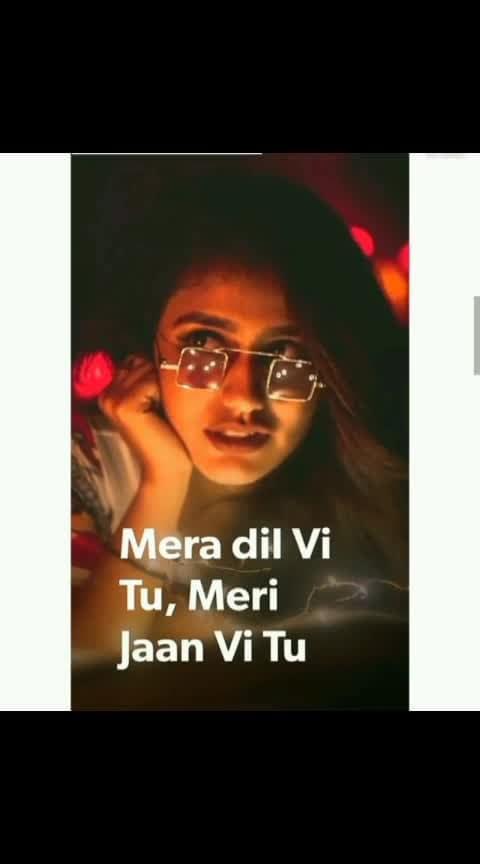 मेरा दिल भी तू मेरा प्यार भी तू #love_status ❤️❤️❤️❤️❤️❤️❤️❤️❤️❤️❤️❤️ #love----love----love 💜💜💜💜💜💜#loveforever143ag 💚💚💚💚💚💚#loveness💋💋💋💋💋💋💋💋💋 #love_foreverr #loveing💙💙💙💙💙 #new-whatsapp-status-video💚💚💚 #new-whatsapp-status💋💗💗💗💗 #loveromantic #hotsong 💋💋💋💋💋#love_song #statusking❤️💓💓💓 #hindi_love_song 😁😁😁😁😁#hit_songs #loveromance😂😂😂😂 #girlsbestfriends💑💑💑💑💑💑💑 #bollywood😍😍😍😍😍😍😍😍😍😍 #boyfriend_girlfriend 💏💏💏💏#truelovers 💋💋💋💋💋💋💋💋💋#loveforever143ag💞💞💞💞💞💞💞 #statusvideo-download💕💕💕💕💕 #new-whatsapp-status 💚💜💙💞👄💖❤️💕💋💘💓👫💏😚🤗👪❣️
