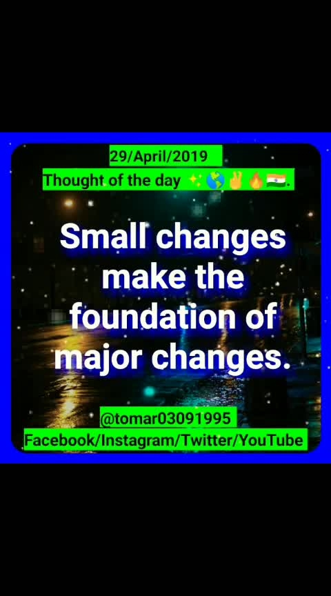 Thought of the day ✨🌎✌🔥🇮🇳. [29/April /2019 ]  Blogger post ⤵️⤵️⤵️  https://tomar03091995.blogspot.com/2019/04/thought-of-day-29april-2019.html                  My YouTube channel ⤵️⤵️⤵️              Videos                 https://youtu.be/BRpe-dLEPwg  Regards :-  Rahul Tomar Entrepreneur Call/ WhatsApp +91-7895759093 Email id: rahultomar3995@gmail.com _________________________________________  Never give up and be positive  🌎🌎🌎 = 100% success 🎯[ Entrepreneur ]🔥  #tomar03091995  #successful  #leadership  #motivation  #mlm  #inspiration  #never  #give  #up  #thought_of_the_day  #always_happy   #business  #consultant  #global  #network  #marketing