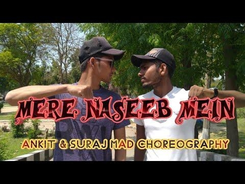 MERE NASEEB MEIN ( REMIX ) | ANKIT & SURAJ MAD CHOREOGRAPHY | VIDEO SHOOT BY AJ XETTRI | #roposo-dancer #dancechoreography #hiphopdance #freestyledance #grooving #roposo-vibes #energy #bollywooddance #housedance