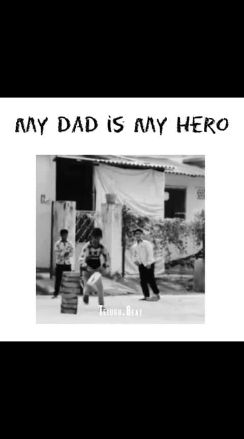 my dad is my hero  #best-dad  #dadlovequotes  #dadslove  #dethadi  #tik-tok  #dubsmashtelugu