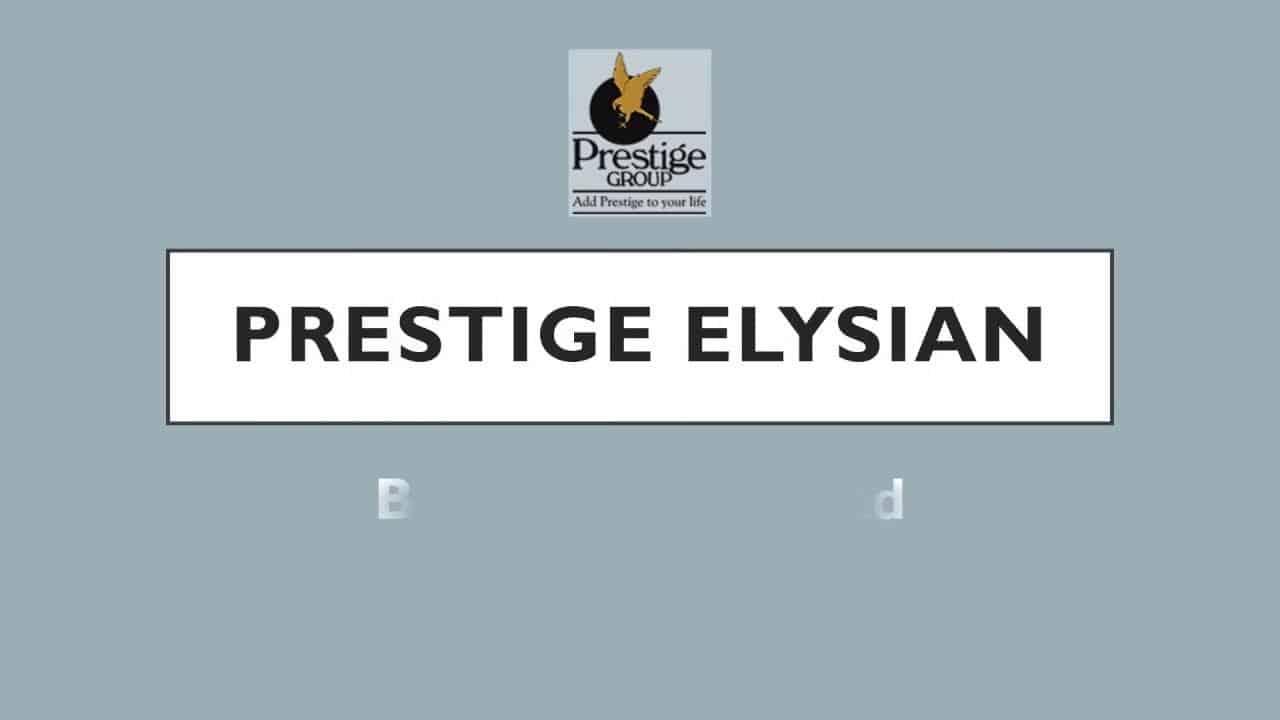 Prestige Elysian | Bannerghata Road | South Bangalore | Prelaunch Apartments | Prestige Group  http://www.prestigeelysian.in/price.html  Refer: https://prestigeelysianbangalore.hatenablog.com/