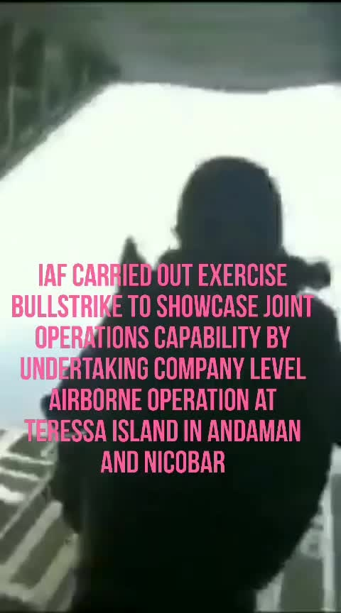 Indian Armed Forces carried out Exercise BullStrike to showcase joint operations capability by undertaking company level airborne operation at Teressa Island in Andaman&Nicobar on May 9.
