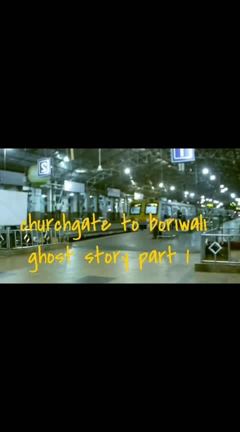 #Borivali to #churchgate #ghoststories  ghost story part 1