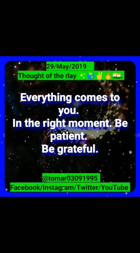 Thought of the day ✨🌎✌🔥🇮🇳. [29/May/2019 ]  Blogger post ⤵️⤵️⤵️  https://tomar03091995.blogspot.com/2019/05/thought-of-day-29may2019.html               My YouTube channel ⤵️⤵️⤵️ Videos  https://youtu.be/LdrCwB8iOzI  #tomar03091995  #success  #leadership  #motivation  #mlm industry  #inspiration  #never-lose-ur-hope  #giveawaycontest  #dress-up  #thought_of_the_day