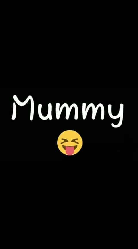 mummy mummy mummy ........