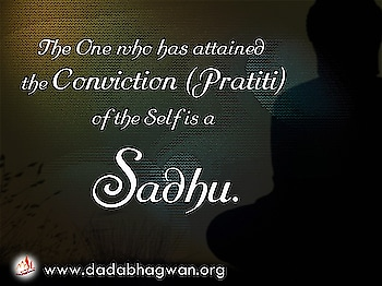 Do You Know that the One who has attained the conviction (pratiti) of the Self is a sadhu? This is the first step in the path of liberation.  Find out more: https://www.dadabhagwan.org/path-to-happiness/spiritual-science/auspicious-mantra/who-is-a-sadhu/  #sadhu #liberation #soul #spiritual #spirituality