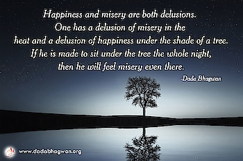 Happiness and misery are both delusions. One has a delusion of misery in the heat and a delusion of happiness under the shade of a tree. If he is made to sit under the tree the whole night, then he will feel misery even there.  To know more visit :  https://www.dadabhagwan.org/discover-happiness/   #hapiness #love #happy #smile #goodvibes #life #photography #wanderlust #enjoy #like #picoftheday #nature #follow #travel #teamiphone #sun #teamsjesus #repostchtistianpictures #ihatedevil #worldofgod #havefaith #jesusalwayswakeupyou #fallforjesus #topchretien #lifestyle #ingodwetrust #jesusfreak #whenyoufall #jesuslife #bhfyp
