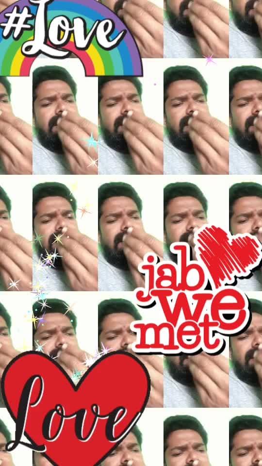 #love #love #jabwemet