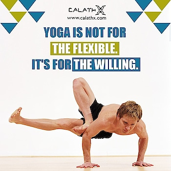 #Yoga is not for The Flexible.  IT's For the Willing.  www.calathx.com  #Fitspo #Fitfam #GirlsWhoLift #Legday #NoPainNoGain #FitLife #GetStrong #fitness #fit #workout #motivation #fitnessmotivation #training #abs #instafit #lifestyle #health #healthy #instagood #strong #gains #love #follow #bhfyp #healthcare #healthylife #healthylifestyle #tuesday