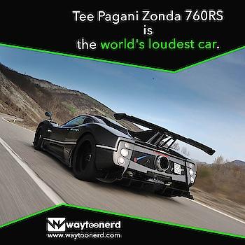 Tee Pagani Zonda 760RS is the #world's loudest #car.  www.waytoonerd.com  #cars #auto #carlifestyle #ferrari #drift #carshow #supercars #instacars #instacar #luxurycars #supercar #carlovers #technology #tech #electronics #software #gadgets #follow #technews #geek #dailyfact #didyouknowfacts #quotes #funfacts #amazingfact #like #true