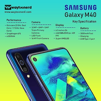 #Samsung Galaxy M40 Key #Specification  www.waytoonerd.com/  #technology #tech #electronics #software #gadgets #follow #technews #iphone #apple #xiaomi #oppo #vivo #smartphone #android #photography #like #sony #instagram #asus #galaxy #mobile #samsunga