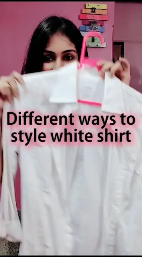 Different ways you can style your white shirt #fashionhacks #whiteshirt #women-fashion #roposo-style #styling #summer-fashion #ropo--fashion