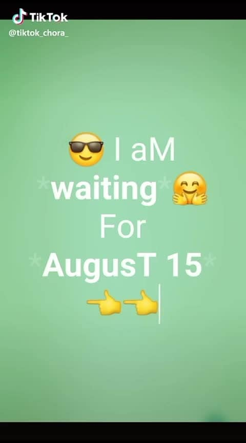 waiting for August 15th