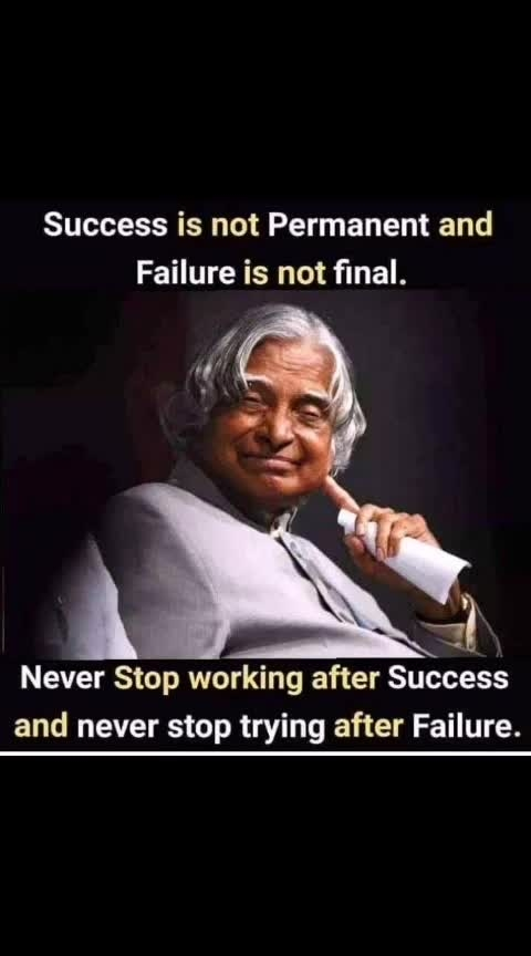 #abdul kalam says#Success is not permanent and failure is not final