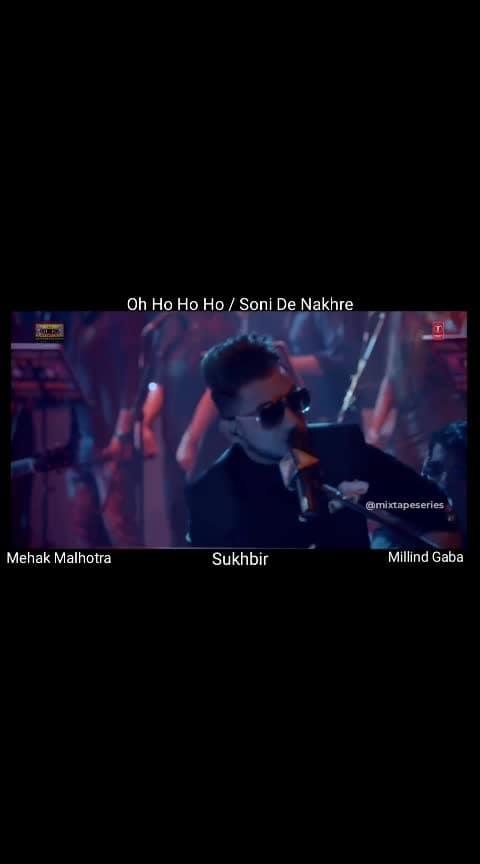 Oh Ho Ho Ho / Soni De Nakhre #mehakmalhotra #sukhbirsingh #millindgaba #gulshankumar #bhushankumar #tseries #mixtape