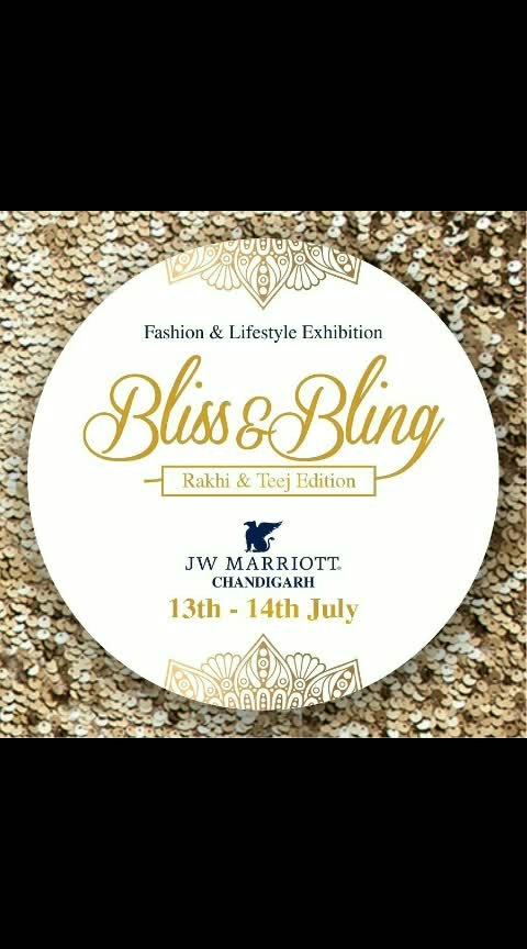 #blissandbling #fashion exhibition  #lifestyleblogger #rakhispecial #teejcelebtation #shoppingfunn #women-apparels #footwear #jewellery #jwmarriottchandigarh #chandigarh-mohali-panchkula #yamunanagar #womensclothingstore   13-14 JULY