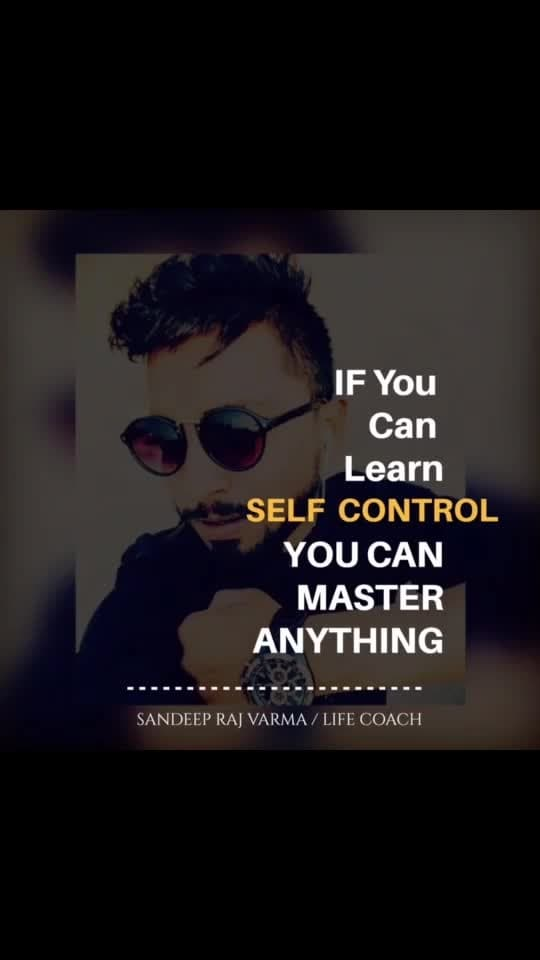 The most important thing one has to learn is Self-Control . Coz Your mind may be habituated to take you there where it feel pleasure and Its in our hands to Control our mind. If you learn Self_Control You can master Anything🔥 #selfcontrolquotes #motivationalquotes #passionquotesoflife #lifequotes #lifelessons #controlyourself #selfcontrolchallenge #lifecoaching #inspirationalquotes #inspiration #empoweringothers #empoweringothers #mentoring #mentor #lovelifequotes #lovelife #sandeeprajvarma #motivationaltrainer 🔥🔥🔥🔥🔥🔥🔥🔥🔥🔥🔥🔥🔥🔥