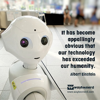 #Robots Quote by Albert Einstein  www.waytoonerd.com  #robot #robotics #art #technology #engineering #scifi #robotic #ai #robotica #future #instatech #technews #dailyfact #didyouknowfacts #quotes #funfacts #true #interestingfacts #CableRobots #fintech #insurtech #ArtificialIntelligence #MachineLearning #BigData #alberteinstein #einstein #science #ThursdayThoughts #ThursdayMotivation