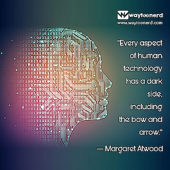 #Every aspect of #human #technology has a #dark side,  #including the bow and arrow.  www.waytoonerd.com  #MargaretAtwood #tech #software #computer #gadgets #follow #android #instatech #technews #dailyfact #didyouknowfacts #quotes #funfacts #true #doyouknow #motivation #awesome #amazingfact #like #interesting #quote #factsonly