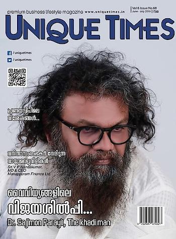 Unique Times July 2019 Featuring Sajimon Parayil. Sajimon Parayil @ http://www.uniquetimes.in/interview-of-sajimon-parayil-the-khadi-man-232html/ . . . #SajimonParayil #DrSajimonParayil #Sparas #DQwatches #DrAjitRavi #Pegasus #PegasusGlobalPrivateLimited