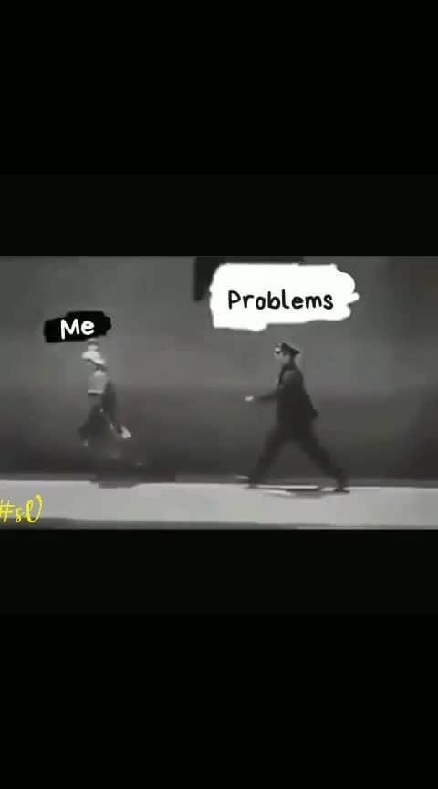 #lateststatus #me #problems
