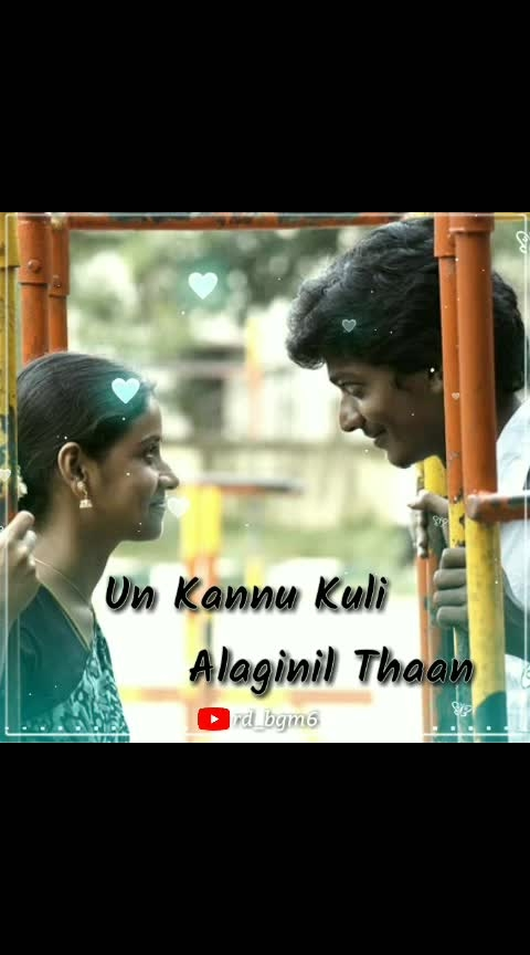 song:un😘kannu😇kuli❤alaginil😍thaan✌     keep supporting💪 frnds❤  ➡ Hello follow me: [Check out rd_bgm6 page for more viral content!] http://m.helo-app.com/al/wvhQQhM   YouTube channel subscribe: https://www.youtube.com/channel/UCB7ehBYEnLCromSzMOI_C-w  Instagram: https://instagram.com/rd_bgm6?igshid=1soa2yoqbmbf9  Roposo follow me: http://www.roposo.com/profile/414fe0ce-45c9-4e45-a91a-cc92d06450ca?s_ext=true  #roposo-lov #love #loveness #loveing #love----love----love #in-love- #lovesong #lovesongs #roposo-lovesongs #roposo-lovesong #love_song