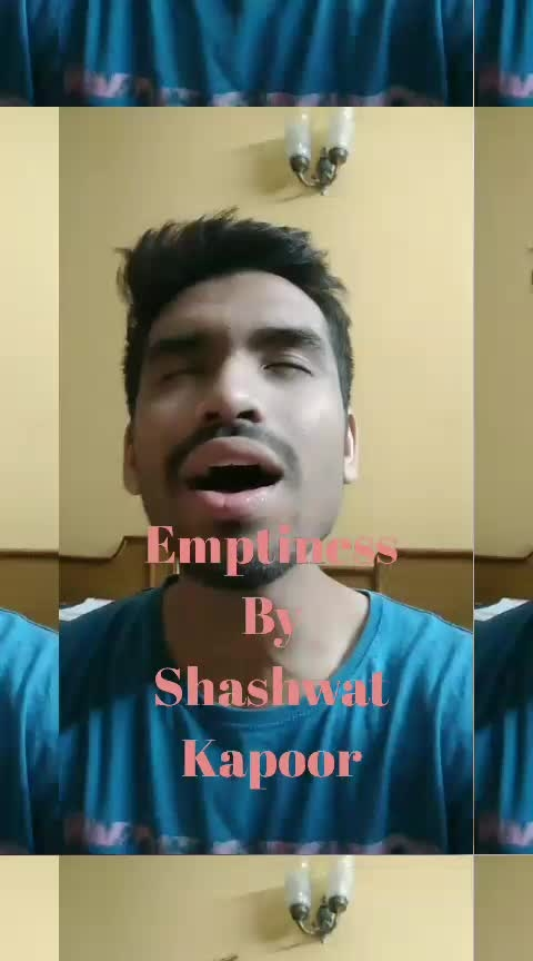 emptiness by shashwat kapoor #like#share#comment#roposo#love#song#bollywood