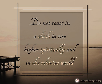 Do you know that if you do not react in a clash then the path to rise higher spiritually and in the relative world opens up?  Read more on: https://www.dadabhagwan.org/path-to-happiness/relationship/avoid-clashes-for-a-conflict-free-life/results-of-conflict/  #relationship #love #relationshipgoals #couple #quotes #couplegoals #marriage #relationships #lovequotes #relationshipquotes #life #goals #boyfriend #couples #girlfriend #happy #dating #romance #instagood #cute #memes #family #funny #photography #inspiration #relationshipadvice #divorce #like #feelings #bhfyp