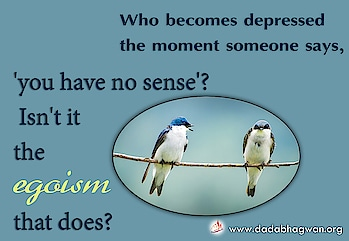 Do You Know that if someone were to insult you right now, would you not recognize it immediately? Who becomes depressed the moment someone says, 'you have no sense'? Isn't it the egoism that does?  To know more visit: https://www.dadabhagwan.org/path-to-happiness/spiritual-science/what-is-ego-egoism/who-gets-depression-its-egoism/  #egoism #quoteoftheday #motivationalquotes #instaquotes #inspire #love #inspirationalquotes #deceit #positivequotes #positivethinking #motivation #quotestoliveby #psychology #selfesteem #selfrespect #empathy #lifelessons #detriment #profotoq #deception #lying #altruism #fraud #karma #toxic #narcissist #fake #manipulative #opportunist #bhfyp