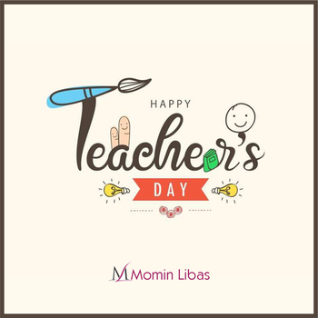 """""""A teacher who loves learning earns the right and the ability to help others learn."""" ― Ruth Beechick  Happy Teacher's Day to All  Website: www.mominlibas.com  #MominLibas #TeachersDay2019 #Hijab #Abaya #Burqa"""