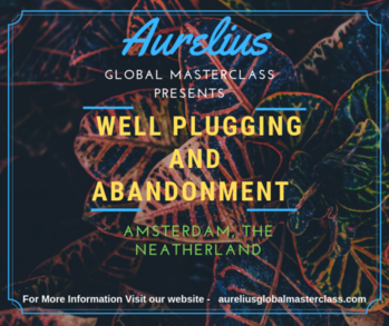 Well Plugging Training By Aurelius Global Masterclasses. Yes it is happening, The best masterclass on Well plugging in Amsterdam is going to start soon. Overview The session is focused on professionals involved in decommissioning, well integrity, production engineering and project management. Place Amsterdam, The Neatherlands https://aureliusglobalmasterclass.com/events/advanced-well-plugging-and-abandonment/
