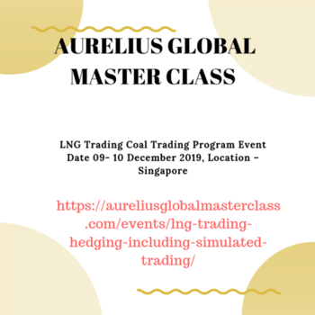 Aurelius Global Masterclass is providing the best global LNG Market Developments Mechanics of shipping and operations This Best LNG Trading in Asia. venue  Singapore, LNG Trading in house training, LNG Trading in Asia, LNG Trading Training, LNG Trading Masterclass, LNG Trading https://aureliusglobalmasterclass.com/events/lng-trading-hedging-including-simulated-trading/