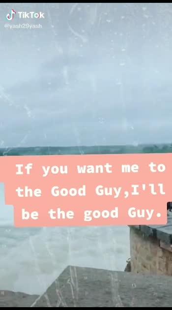 good guy ..bad guy