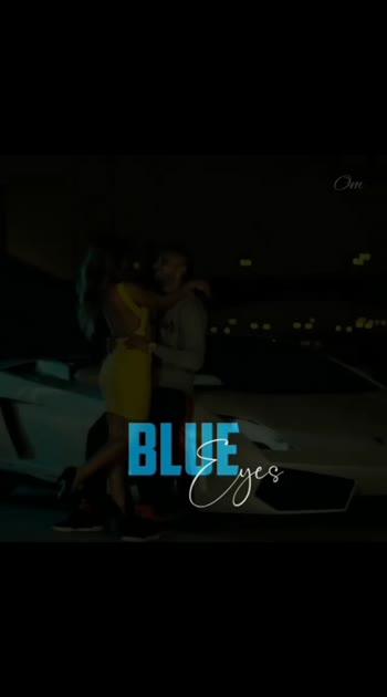 #blueeyes  #yoyohoneysingh  #oneofmyfavsong 😍😍