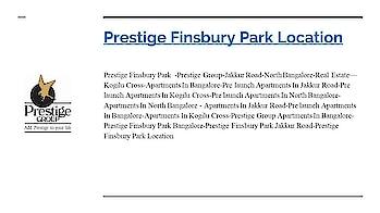 Prestige Finsbury park at www.prestigefinsburypark.gen.in #PrestigeFinsburyPark #prestigegroup #realEstate #flatsinbangalore   Visit : https://www.prestigefinsburypark.gen.in/