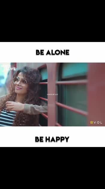 be alone...be happy