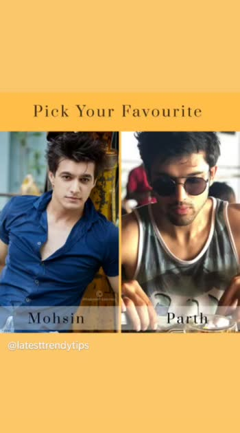 Who is your favourite 👉 Mohsin or Parth?? Comment us 😉  	#latestwe #tellywood #tellycelebs #parthsamthaan #parthsamthan #kzk2 #kasautiizindagiikay2 #kasautizindagiki #yrkkh #yehrishtakyakehlatahai #mohsinkhan #kartiknaira #kartik #kaira #kairalove