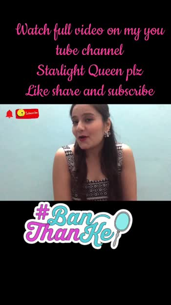 Watch my full video on YOU TUBE   My channel is STARLIGHT QUEEN  and plz like ,share and subscribe thnku😇 #banthanke