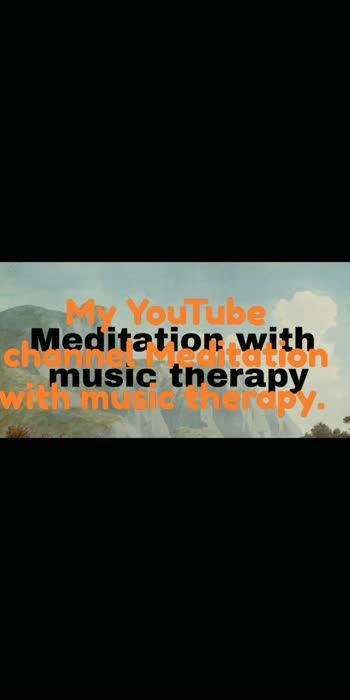 #Meditationwithmusictherapy #meditation #relax #positiveenergy #positivevibes #youtube