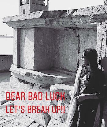 Dear Bad Luck , Let's Break Up!! #bad #badluck #badluckbrian #breakupquotes #breakup #dear #deardiary #vlogger #vlogging #jaipur #beyou #instagram #travelgram #travelholic #thoughts #thoughtsoftheday #high #attitude #tanavmuktikendra #roposodiaries #roposodaily #roponess